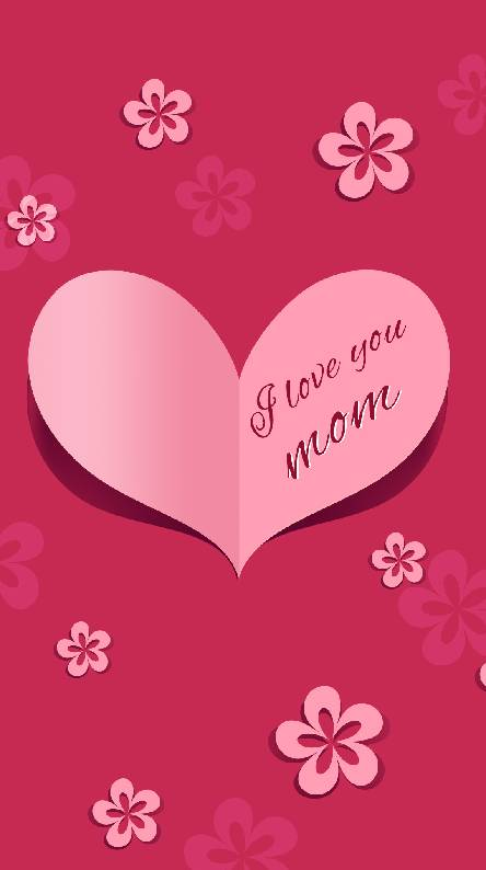 I Love You Mom Android Wallpapers